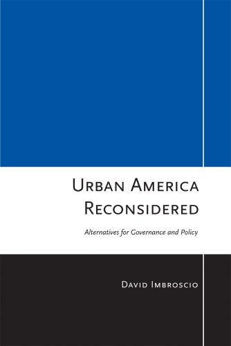 Urban America Reconsidered: Alternatives for Governance...