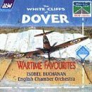 Isobel Buchanan The White Cliffs of Dover: Wartime Favourites