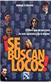 img - for Se buscan locos/ Crazy People Wanted (Spanish Edition) book / textbook / text book