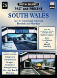 South Wales: Gwent and Routes to Dowlais and Merthyr Pt.1 (British Railways Past & Present)