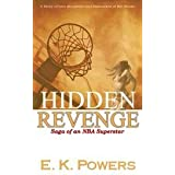 Hidden Revenge Saga of an NBA Superstar ~ E.K. Powers