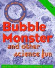 img - for Bubble Monster: And Other Science Fun book / textbook / text book