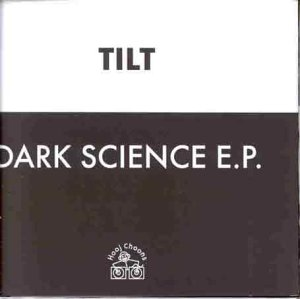 TILT - Dark Science E.P. - Disc One - Maxi 45T