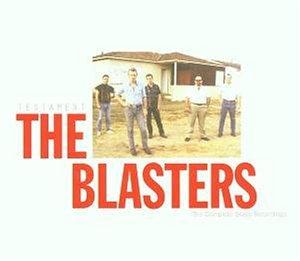 The Blasters - Testament - The Complete Slash Recordings - Lyrics2You