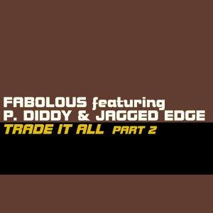 Fabolous - Trade It All (Remix) - Zortam Music