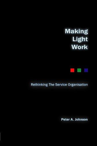 Peter Johnson - Making Light Work: Rethinking the service organisation