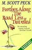 M.Scott Peck Further Along the Road Less Travelled