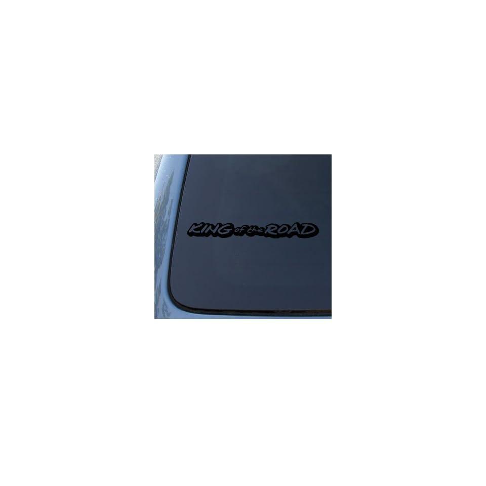 KING OF THE ROAD   Car, Truck, Notebook, Vinyl Decal Sticker #1279  Vinyl Color Black