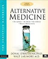 Alternative Medicine: The Christian Handbook - Softcover - Autographed by Dr. Walt.