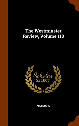 The Westminster Review, Volume 110