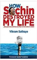 How Sachin Destroyed My Life Image