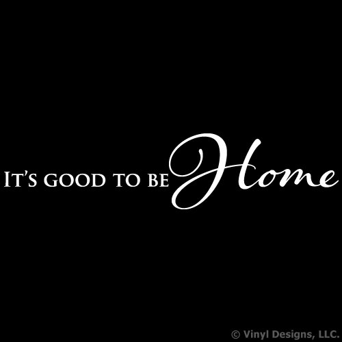 It's Good to Be Home Quote Vinyl Wall Decal Sticker Art, Removable Home Decor, White, 22in x 5in (Good To Be Home compare prices)