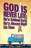 God Is Never Late; He's Seldom Early; He's Always Right On Time (0834121050) by Stan Toler