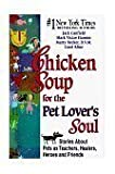 Chicken Soup for the Pet Lover's Soul [Large Print] (0739402455) by Carol Kline