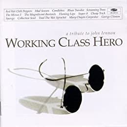 Working Class Hero - A Tribute To John Lennon