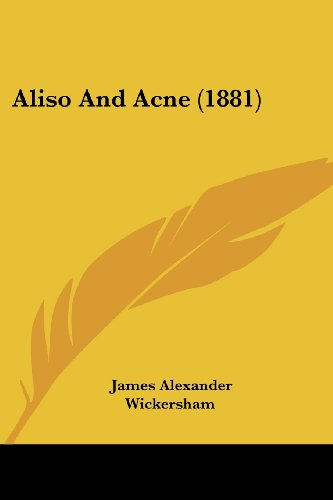 Aliso and Acne (1881)