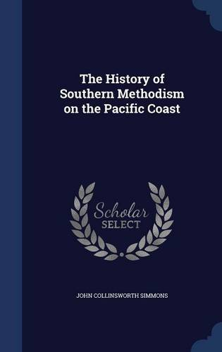 The History of Southern Methodism on the Pacific Coast