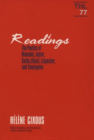 Readings: The Poetics of Blanchot, Joyce, Kakfa, Kleist, Lispector, and Tsvetayeva (Theory and History of Literature)