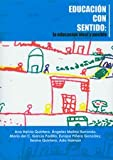 img - for Educaci n con sentido: la educaci n ideal y posible book / textbook / text book