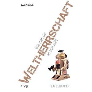 eBook Cover für  Wie man die Weltherrschaft an sich rei 223 t Ein Leitfaden