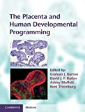img - for The Placenta and Human Developmental Programming (Cambridge Medicine) book / textbook / text book