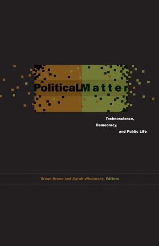 Political Matter: Technoscience, Democracy, and Public Life