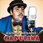 LAS CANCIONES DE GASPAR HENAINE CAPULINA (2 CD'S)