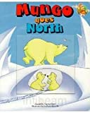 Mungo Goes North: A Window Board Book