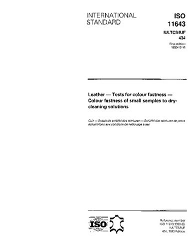 ISO 11643:1993, Leather -- Tests for colour fastness -- Colour fastness of small samples to dry-cleaning solutions