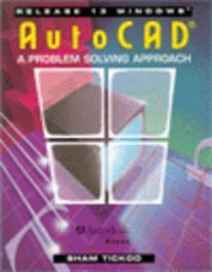 AutoCAD: A Problem Solving Approach, Release 13 for Windows, Tickoo, Sham