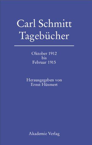 Carl Schmitt. Tagebücher vom Oktober 1912 bis Februar 1915