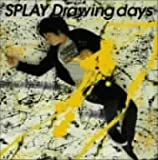 SPLAY「Drawing days」