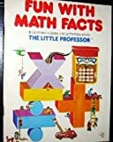 Fun With Math Facts: 18 Learning Games and Activities Using the Little Professor