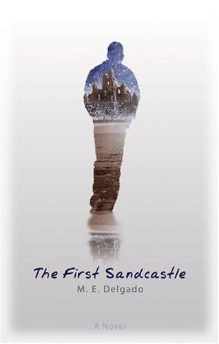 The First Sandcastle: A Novel