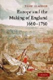 img - for Europe and the Making of England, 1660-1760 (Cambridge Studies in Early Modern British History) 1st edition by Claydon, Tony (2007) Paperback book / textbook / text book