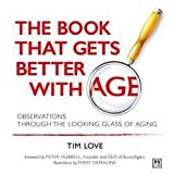 img - for The Book That Gets Better with Age (Hardcover)--by Tim Love [2015 Edition] book / textbook / text book