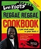 Levi Roots Levi Roots' Reggae Reggae Cookbook by Roots, Levi (2008)