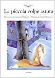 img - for La piccola volpe astuta book / textbook / text book