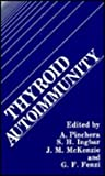 Thyroid Autoimmunity (0306427621) by A. Pinchera