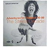 THE STRESS DECADE THE STRESS DECADE / ADVENTURES IN CLUBLAND 90-99