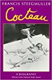 Cocteau: A Biography. (0094671001) by Steegmuller, Francis