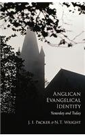 Anglican Evangelical Identity: Yesterday and Today, J. I. Packer, N. T. Wright