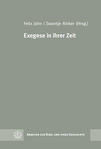 exegese-in-ihrer-zeit-arbeiten-zur-bibel-und-ihrer-geschichte-german-edition