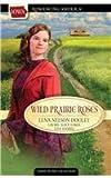 Wild Prairie Roses: A Daughter's Quest/Tara's Gold/Better Than Gold (Romancing America: Iowa)