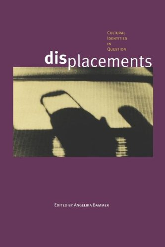 Displacements: Cultural Identities in Question (Theories...