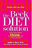Beck Diet Solution Train Your Brain to Think Like a Thin Person [HC,2007]