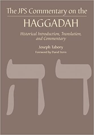 The JPS Commentary on the Haggadah: Historical Introduction, Translation, and Commentary (JPS Bible Commentary) written by Joseph Tabory