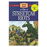 The Streetcar Riots (American Adventure (Barbour)) (1577482905) by Miller, Susan Martins