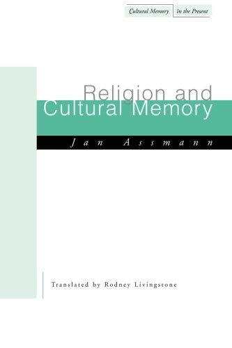 Religion and Cultural Memory: Ten Studies (Cultural Memory in the Present)