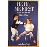 He Hit Me Firstby Louise Bates Ames